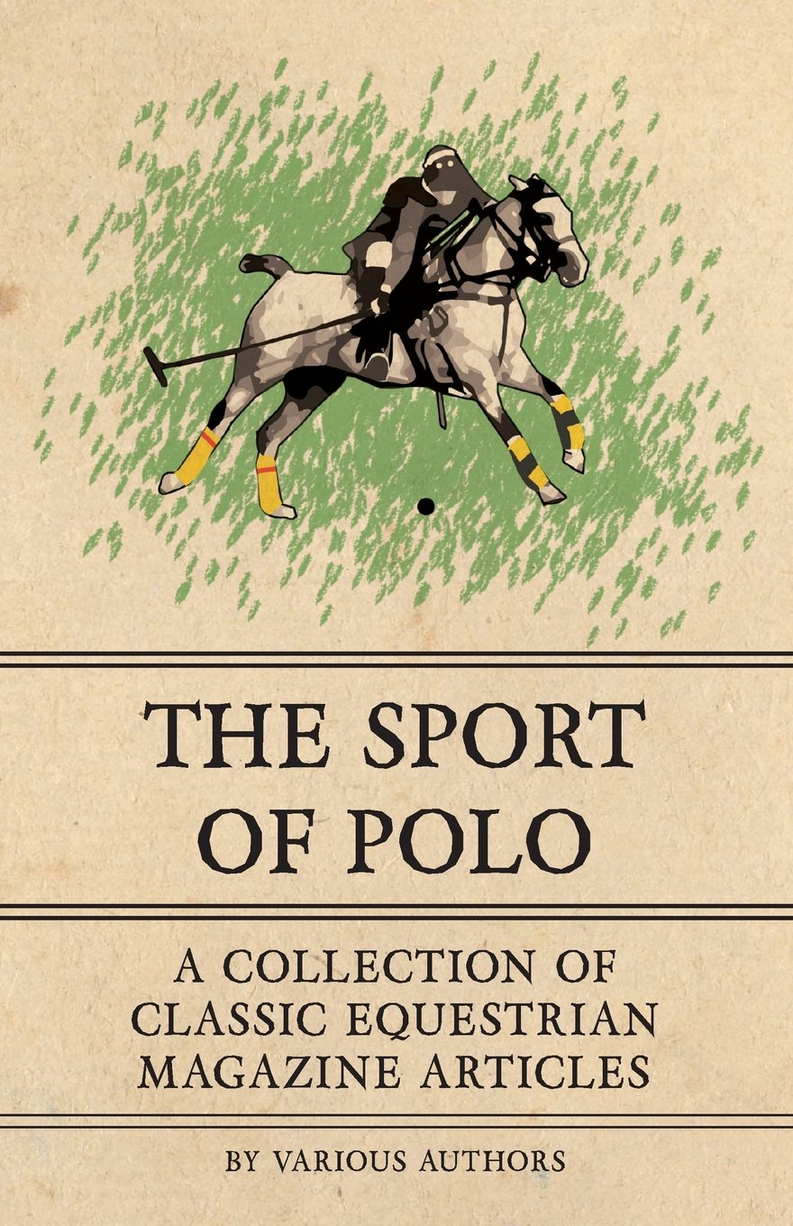 The Sport of Polo - A Collection of Classic Equestrian Magazine ...