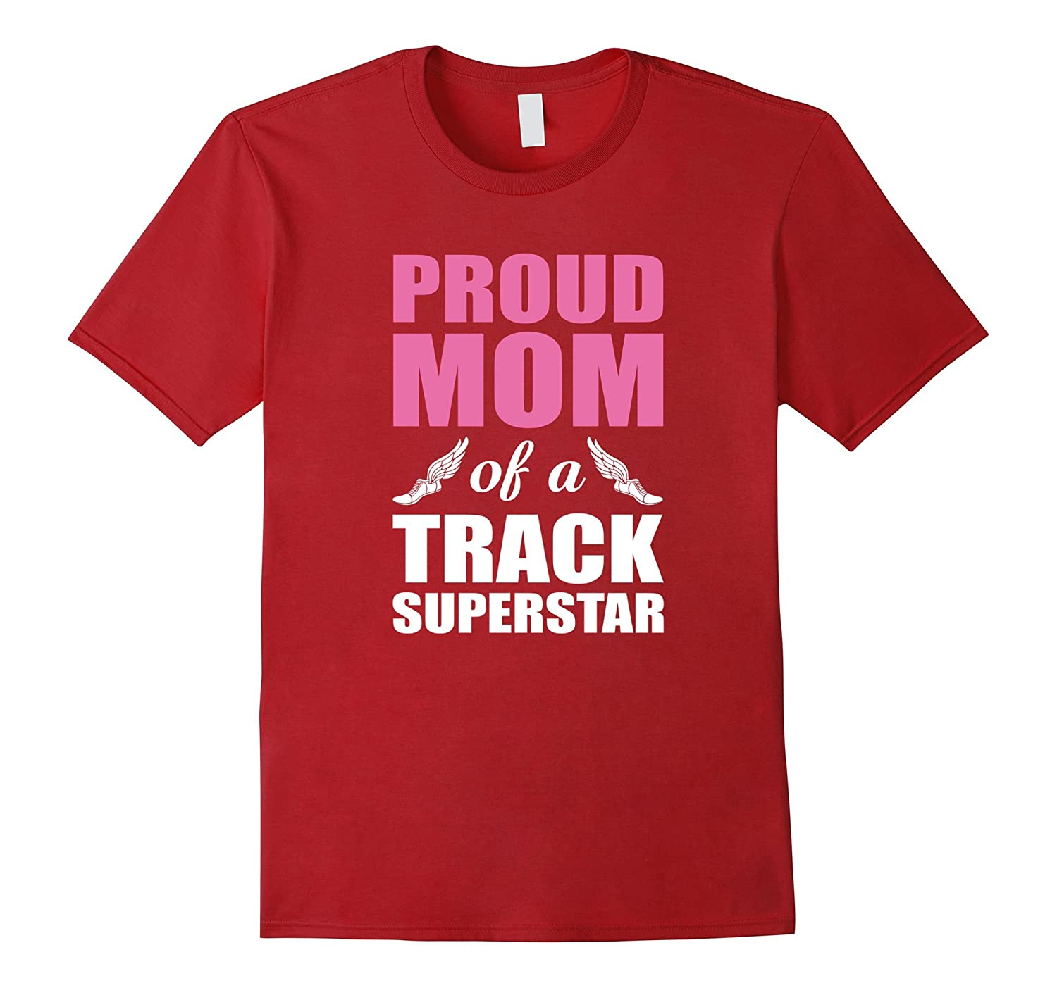 Proud Mom of a Track Superstar Shirt for the Track Mom-TD