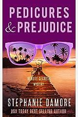 Pedicures & Prejudice: Beauty Secrets Mystery Book 4 Kindle Edition