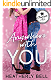 Anywhere with You: A Starlight Hill military hero reunion romance