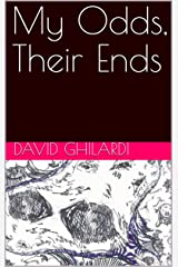 My Odds, Their Ends Kindle Edition