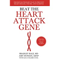 Beat the Heart Attack Gene: The Revolutionary Plan to Prevent Heart Disease, Stroke...