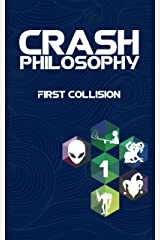 Crash Philosophy: First Collision Kindle Edition