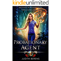 Probationary Agent: An Urban Fantasy Action Adventure (School of Necessary Magic Raine Campbell Book 8)