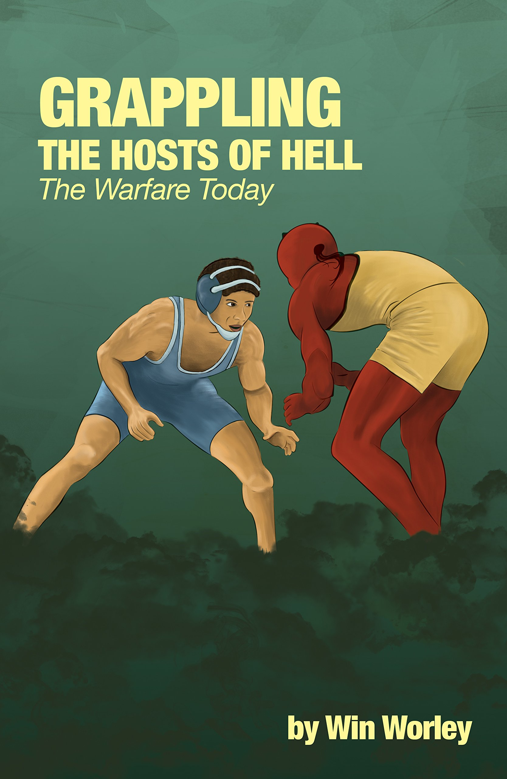 ANNIHILATING THE HOSTS OF HELL BY WIN WORLEY PDF