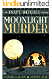 Moonlight Murder: An Inept Witches Mystery