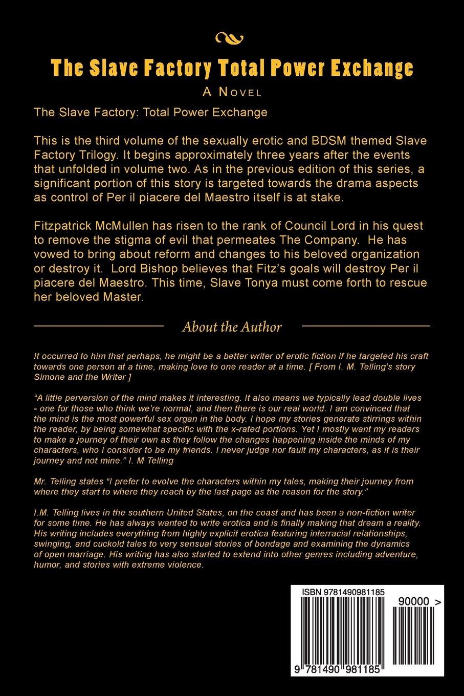 011e4263518 Amazon.com: The Slave Factory: Total Power Exchange (Volume 3)  (9781490981185): I. M. Telling: Books