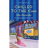 Chilled to the Cone: A Bakeshop Mystery (A Bakeshop Mystery, 12)