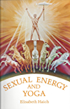 Sex Energy and Yoga (English Edition)