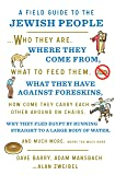 A Field Guide to the Jewish People: Who They