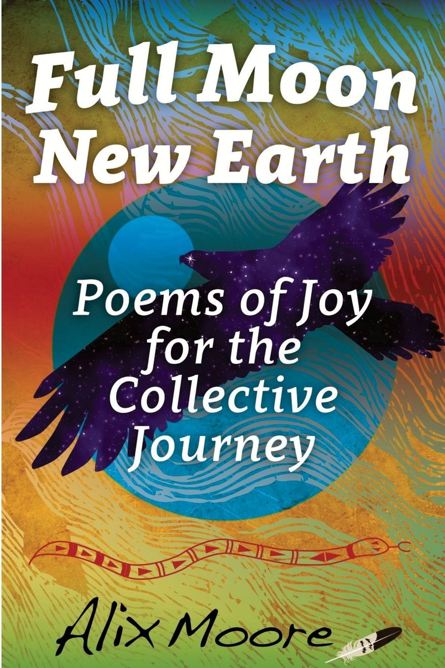 Download Full Moon, New Earth: Poems of Joy for the Collective Journey pdf