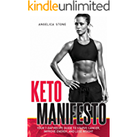 Keto Manifesto: Your 7-Day Recipe Guide to Starve Cancer, Improve Energy, and Lose Weight (Delicious food to improve your brain and body! Book 1)