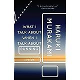 What I Talk About When I Talk Running: A Memoir