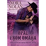 Opal from Omaha (Operation Big Rock Brides Book 2)