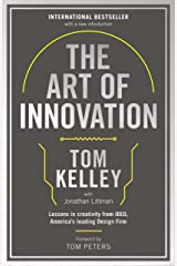 The Art Of Innovation: Lessons in Creativity from IDEO, America's Leading Design Firm Kindle Edition