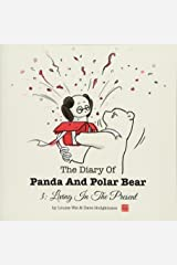 The Diary Of Panda And Polar Bear 3: Living In The Present (Volume 3) Paperback