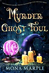 Murder Ghost Foul: The Complete Mystic Springs Paranormal Cozy Mystery Series Kindle Edition