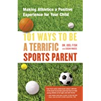 Image for 101 Ways to Be a Terrific Sports Parent: Making Athletics a Positive Experience for Your Child