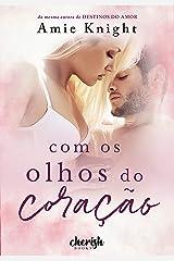 Com os Olhos do Coração (Série Coraçoes Livro 1) (Portuguese Edition) Kindle Edition