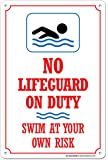 """No Lifeguard On Duty Swim At Your Own Risk Safety Sign - Pool Rules - 14""""x10"""" - MADE IN USA - .060 Durable Heavy Duty Plastic - UV Protected And Weatherproof - A82-233PL"""
