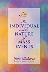 The Individual and the Nature of Mass Events (A Seth Book) Kindle Edition