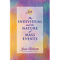The Individual and the Nature of Mass Events (A Seth Book) (English Edition)