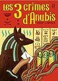 Les trois crimes d'Anubis