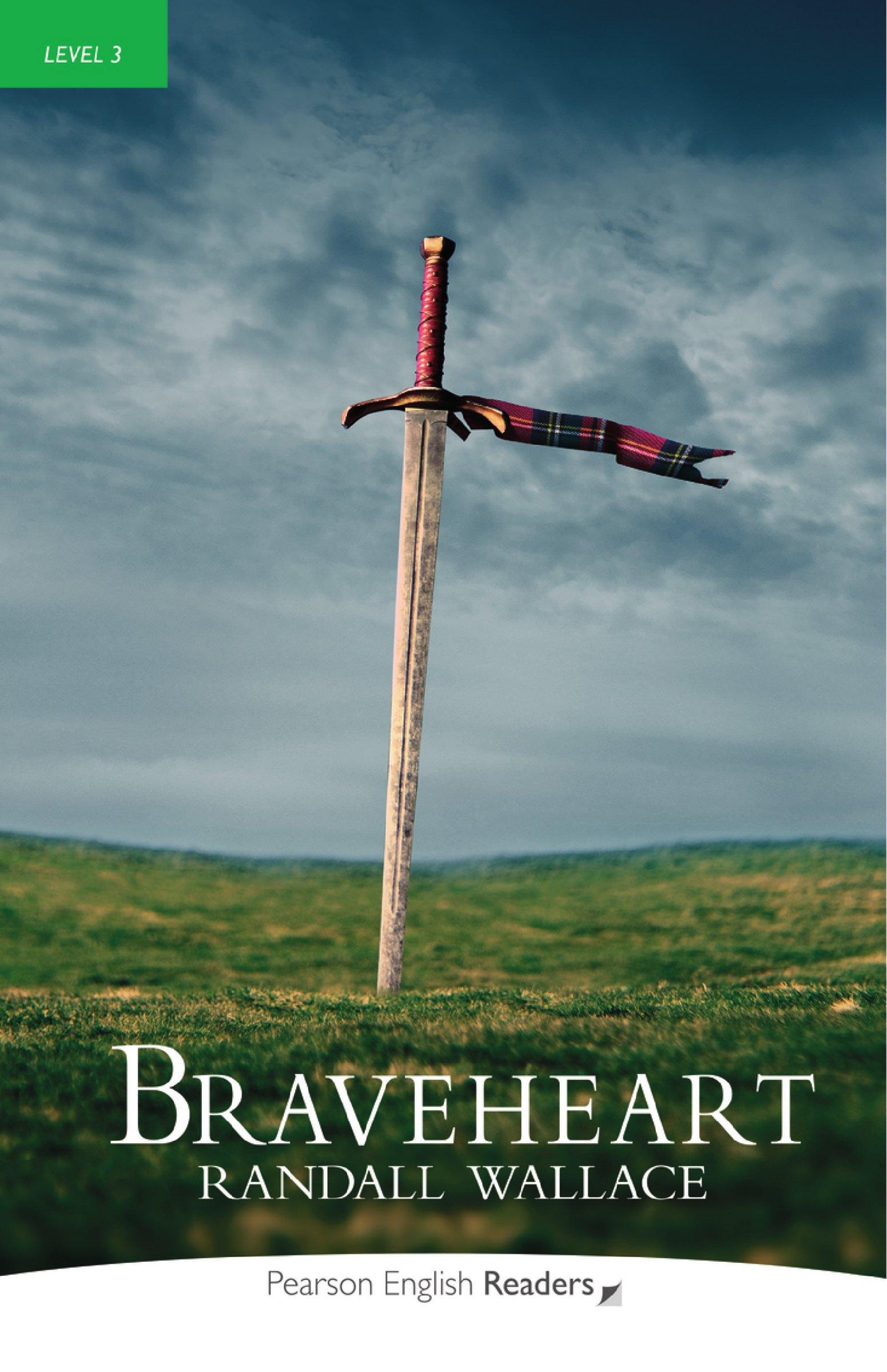 Braveheart - Leichte Englisch-Lektüre (A2) (Pearson Readers - Level 3)