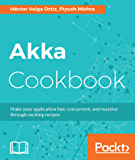 Akka Cookbook: Recipes for concurrent, fast, and reactive applications (English Edition)