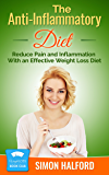 The Anti-Inflammatory Diet: Reduce Pain and Inflammation With an Effective Weight Loss Diet (Weight Loss Book Club)