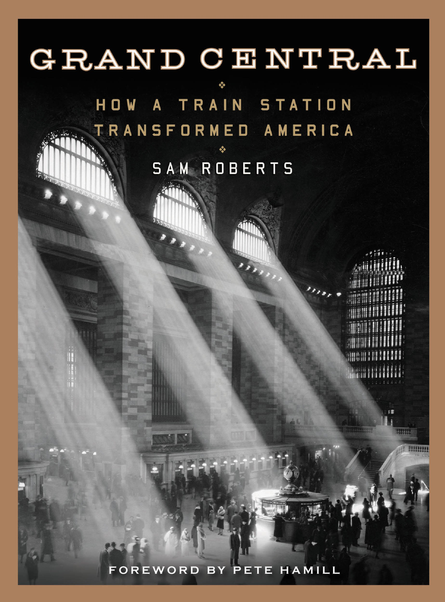 Grand Central  How A Train Station Transformed America  English Edition