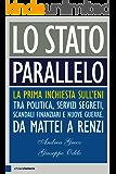 Lo Stato parallelo: La prima inchiesta sull'Eni tra politica, servizi segreti, scandali finanziari e nuove guerre. Da Mattei a Renzi