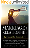 Marriage & Relationship: Keeping the flame alive: The ultimate guide to deepening, strengthening the connection, rekindling the relationship, rebuilding ... marriage of convenience, intimacy, love)
