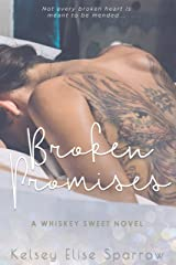 Broken Promises (A Whiskey Sweet Novel Book 1) Kindle Edition