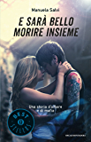 E sarà bello morire insieme: Una storia d'amore e di mafia (Oscar bestsellers Vol. 2342)
