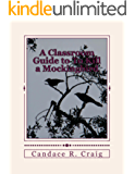 A Classroom Guide to To Kill a Mockingbird (Craig's Notes Classroom Guides Book 4)