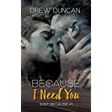 Because I Need You (Just Because Book 1)