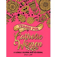 Verses for Catholic Women: A Catholic Coloring Book Devotional: Catholic Bible Verse Coloring Book for Adults & Teens