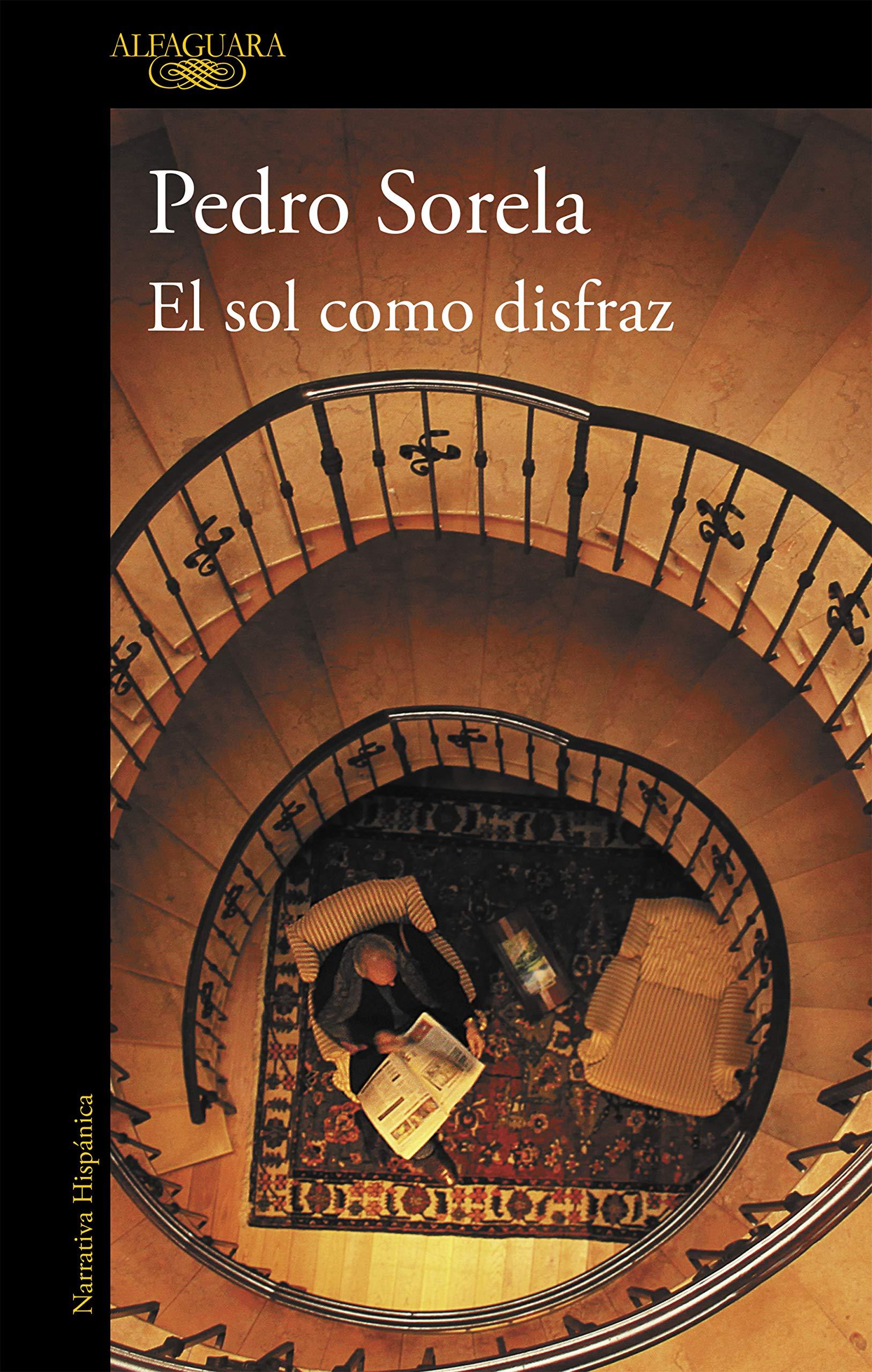 El sol como disfraz (Hispánica): Amazon.es: Sorela, Pedro: Libros