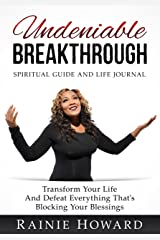 Undeniable Breakthrough: Transform Your Life and Defeat Everything That's Blocking Your Blessings Kindle Edition
