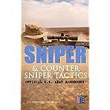 Sniper & Counter Sniper Tactics - Official U.S. Army Handbooks: Improve Your Sniper Marksmanship & Field Techniques, Choose S