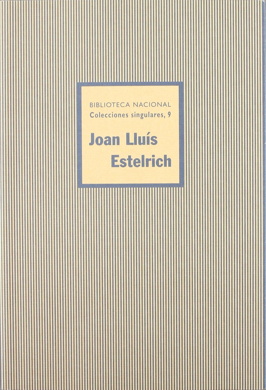 Joan Lluís Estelrich i Perelló. Inventario de su archivo personal Colecciones singulares de la Biblioteca Nacional: Amazon.es: Estelrich, Joan Lluis: Libros