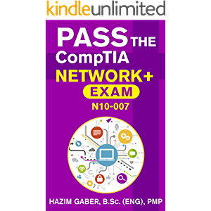 PASS the CompTIA Network+ Exam N10-007