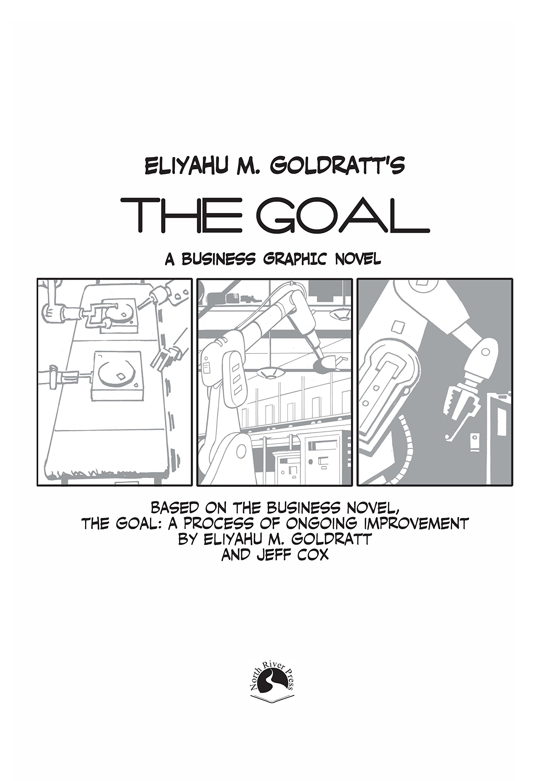 com the goal a business graphic novel  com the goal a business graphic novel 9780884272076 eliyahu m goldratt dwight jon zimmerman dean motter books