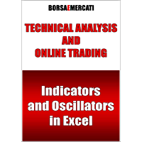Technical analysis and online trading - Indicators and Oscillators in Excel (English Edition)