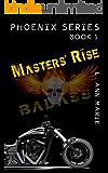 Master's Rise: Book One (Phoenix Series)