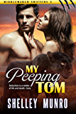 My Peeping Tom (Middlemarch Shifters Book 3)