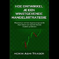 Hoe ontwikkel je  een winstgevende handelsstrategie?: Waarom je net het tegenovergestelde moet doen van wat de meeste traders proberen