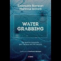 Water grabbing: Le guerre nascoste per l'acqua nel XXI secolo