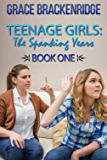 Teenage Girls: The Spanking Years - Book One (English Edition)